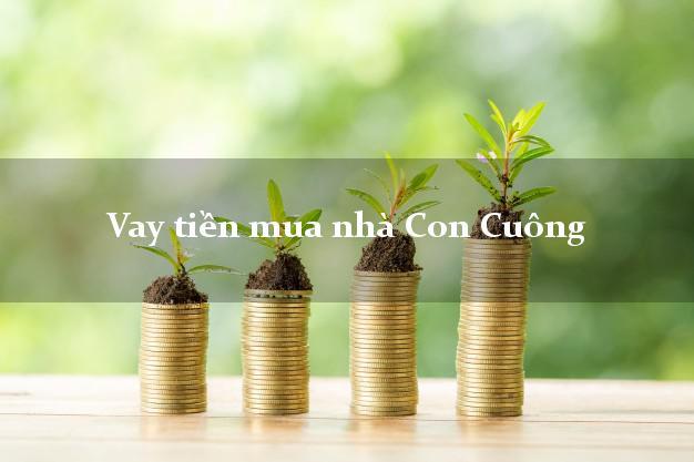 Vay tiền mua nhà Con Cuông Nghệ An