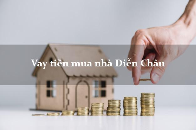 Vay tiền mua nhà Diễn Châu Nghệ An