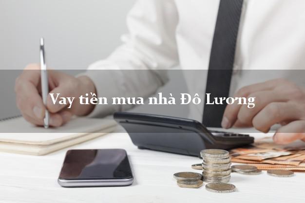 Vay tiền mua nhà Đô Lương Nghệ An