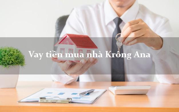 Vay tiền mua nhà Krông Ana Đắk Lắk