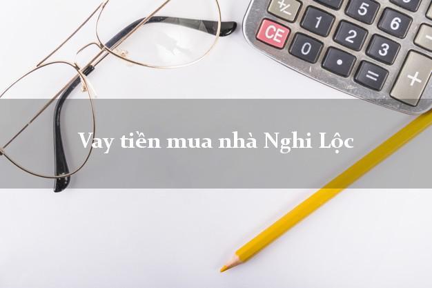 Vay tiền mua nhà Nghi Lộc Nghệ An