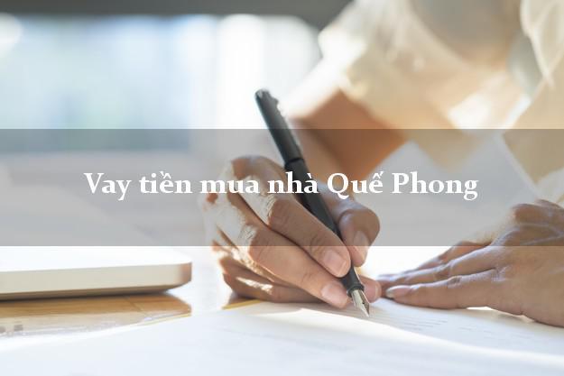 Vay tiền mua nhà Quế Phong Nghệ An
