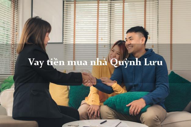 Vay tiền mua nhà Quỳnh Lưu Nghệ An