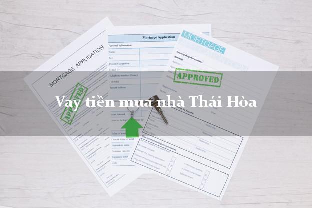 Vay tiền mua nhà Thái Hòa Nghệ An