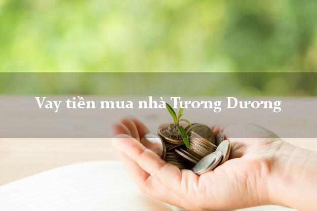 Vay tiền mua nhà Tương Dương Nghệ An