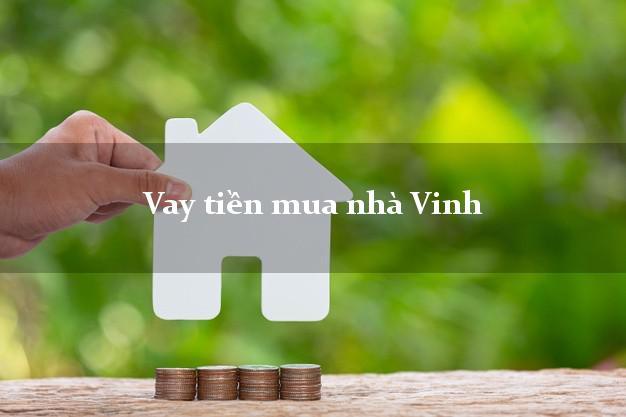 Vay tiền mua nhà Vinh Nghệ An