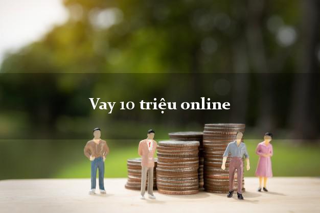 Vay 10 triệu online dễ nhất