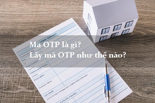 Mã OTP là gì?